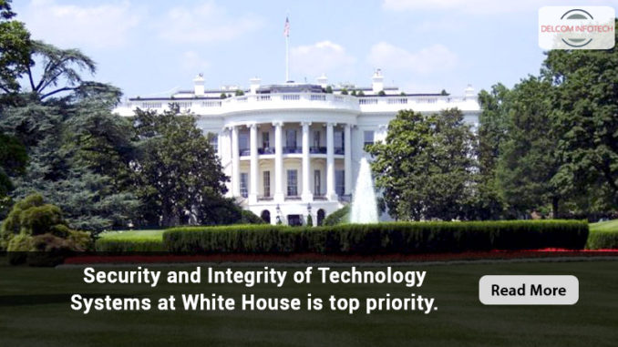 Integrity of Technology Systems at White House